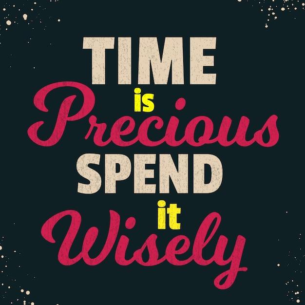 Citations inspirantes pour dire que le temps est précieux, dépensez-les judicieusement Vecteur Premium