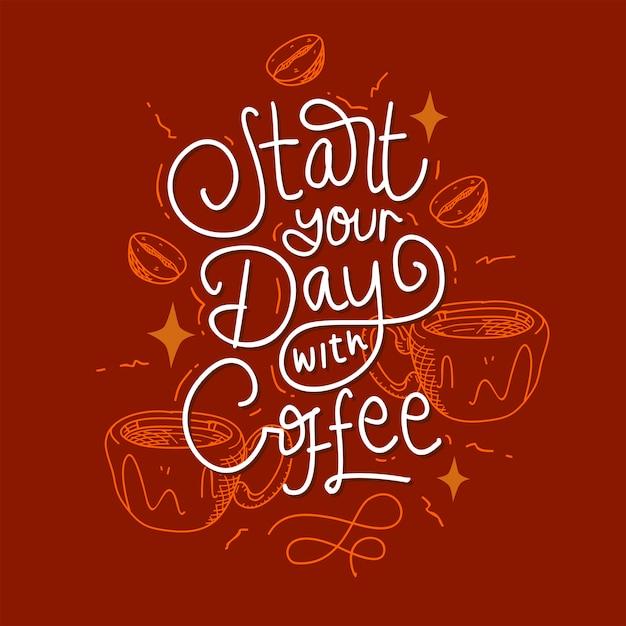 Commencez votre journée avec un lettrage de café Vecteur Premium