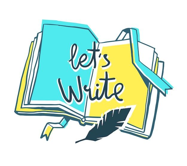 Concept D'éducation Et D'auteur. Illustration Couleur Créative Du Livre D'ouverture Avec Signet, Plume D'oiseau, Inscription Sur Fond Blanc. Vecteur Premium