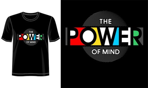 Conception De T-shirt Le Pouvoir De La Typographie De Lettrage De L'esprit Vecteur Premium