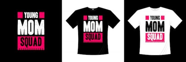 Conception De T-shirt Typographie Escouade Jeune Maman Vecteur Premium