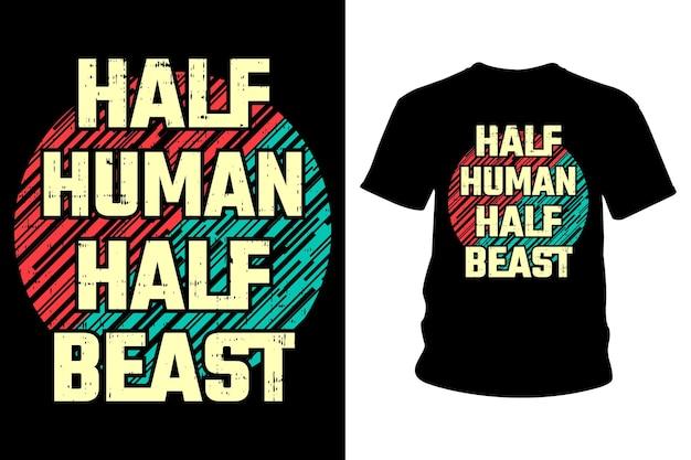 Conception De Typographie De T-shirt De Slogan De Moitié De Bête Humaine Vecteur Premium