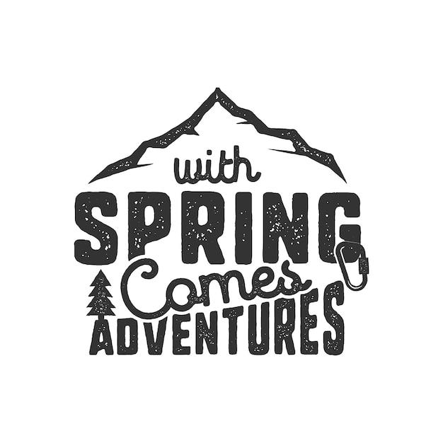 Création de logo montagne avec citation - with spring comes adventures Vecteur Premium