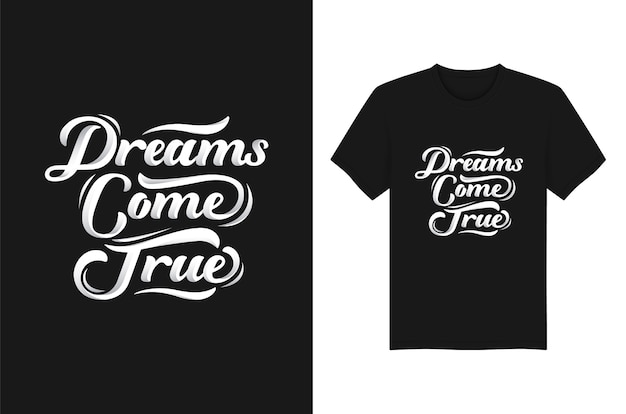 Création de t-shirts typographie dreams come true lettering Vecteur Premium