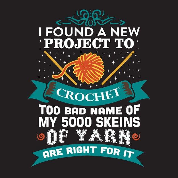 Crochet quote and sayingabout j'ai trouvé un nouveau projet de crochet Vecteur Premium