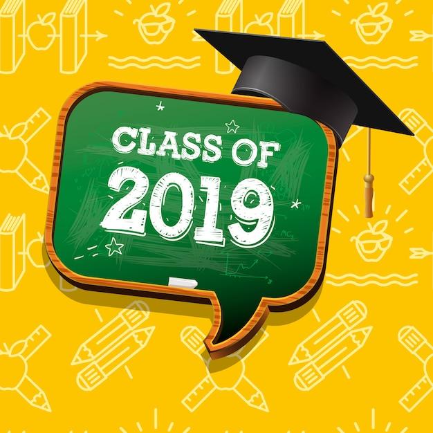 Diplômé De 2019, Bulle De Tableau Et Chapeau De Graduation,. Vecteur Premium