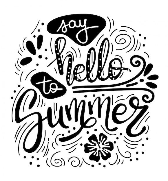 Dites Bonjour à L'été. Citation D'été. Manuscrite Pour Les Cartes De Voeux De Vacances. Vecteur Premium