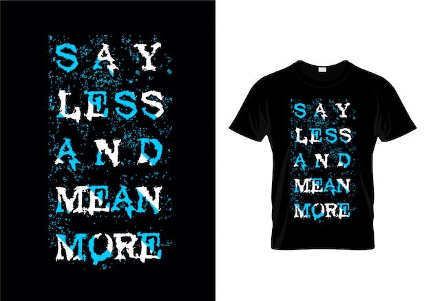Dites moins, plus, plus, typographie, vecteur, conception, chemise Vecteur Premium