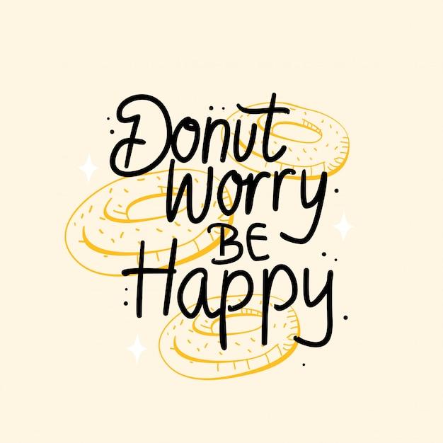 Donut inquiet être heureux lettrage citation de motivation Vecteur Premium