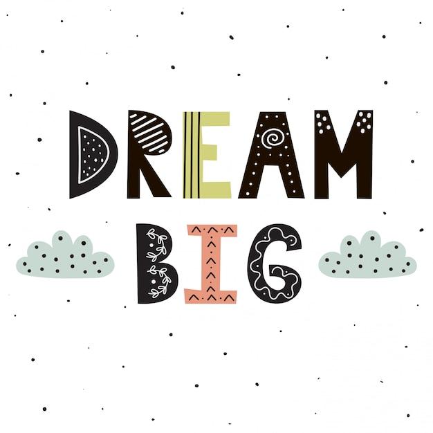 Dream Big Lettrage à La Main Avec De Jolis Nuages Pour La Conception D'impression Vecteur Premium