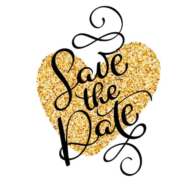 Enregistrez la calligraphie de texte de date sur le coeur d'or. Vecteur Premium