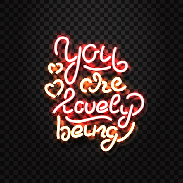 Enseigne Au Néon Réaliste De You Are Lovely Being Lettrage Pour La Décoration Et La Couverture Sur Le Fond Transparent. Vecteur Premium