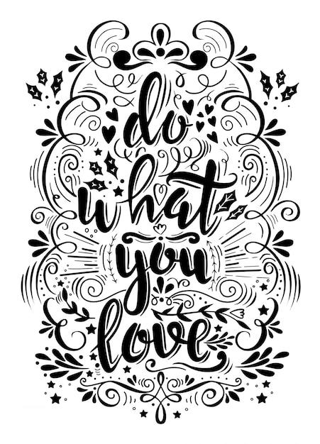 Fais ce que tu aimes. citation de motivation. affiche de typographie vectorielle. lettrage à la main, calligraphie Vecteur Premium