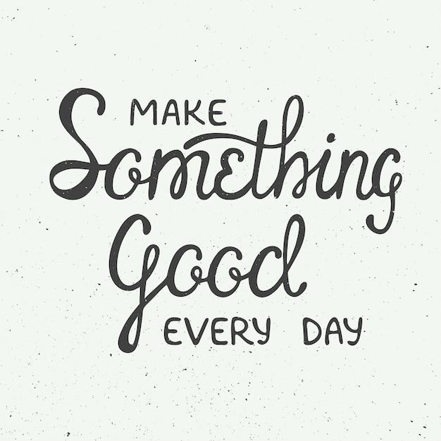 Faites quelque chose de bon chaque jour dans un style vintage Vecteur Premium