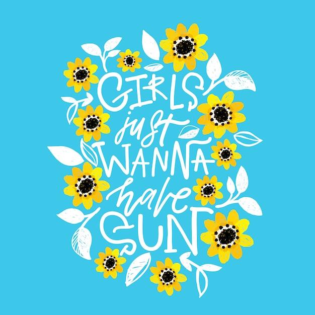 Les filles veulent juste avoir du soleil, une carte avec des fleurs autour. Vecteur Premium