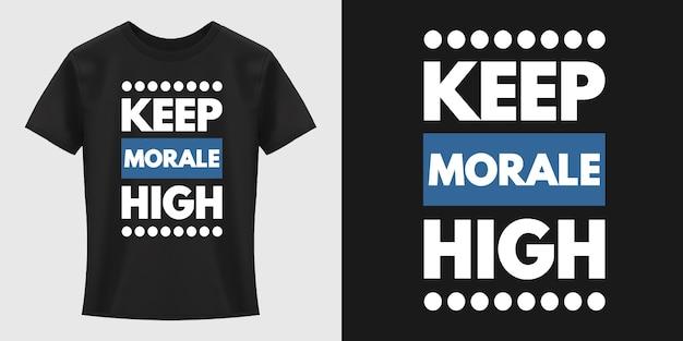 Gardez La Conception De T-shirt De Typographie élevée De Moral Vecteur Premium