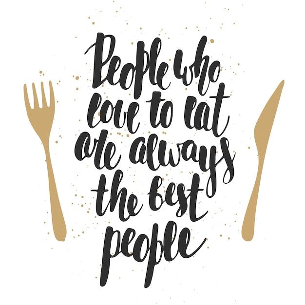 Les Gens Qui Aiment Manger Sont Toujours Les Meilleurs Vecteur Premium