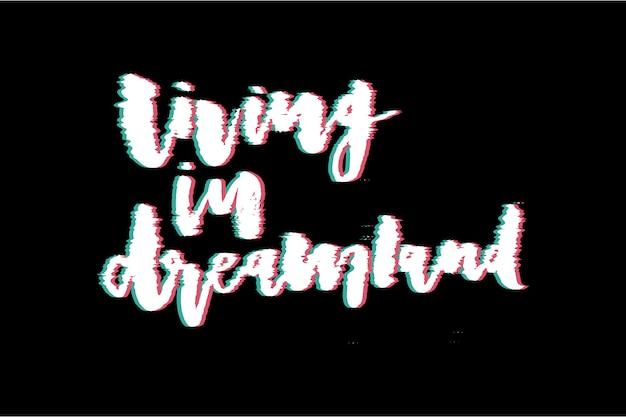 Glitch slogan, impression dreamland pour impression de t-shirt. Vecteur Premium