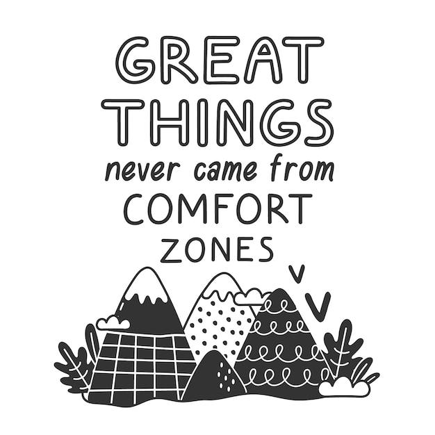 Les grandes choses ne viennent jamais des zones de confort Vecteur Premium