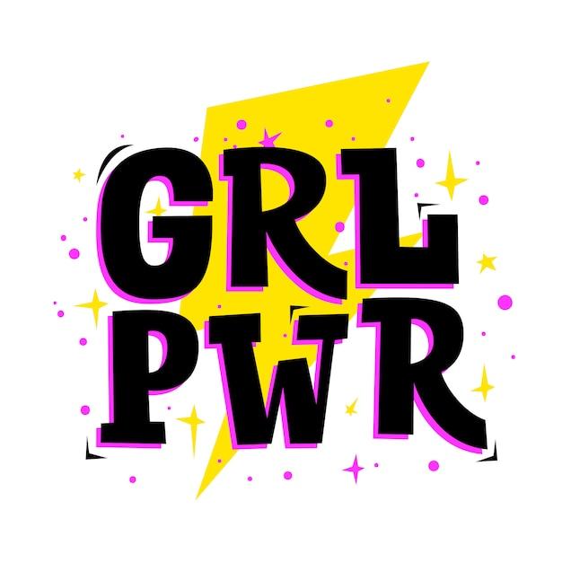 Grl pwr. phrase de motivation du pouvoir des filles. slogan féministe. impression de vecteur pour vêtements de filles, cartes de fête et accessoires d'adolescent. Vecteur Premium