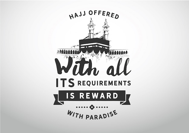 Le hajj offert avec toutes ses exigences est une récompense avec le paradis Vecteur Premium
