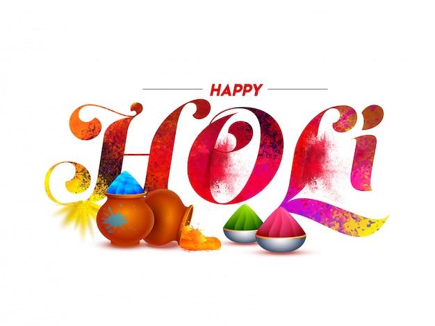 Happy Holi Font Avec Splash Couleur, Pots De Boue Et Bols Pleins De Poudre (gulal) Sur Blanc. Vecteur Premium