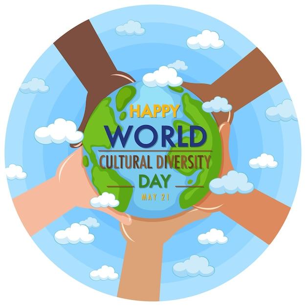 Heureux Logo De La Journée Mondiale De La Diversité Culturelle Ou Une Bannière Avec Différentes Mains Tenant La Terre Vecteur Premium