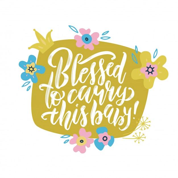 Heureux de porter cette citation de lettrage de bébé avec des fleurs et du feuillage. Vecteur Premium
