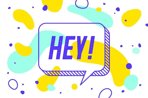 Hey. Concept De Bannière, Bulle De Dialogue, Affiche Et Autocollant, Style Memphis Géométrique Avec Texte Hey. Vecteur Premium