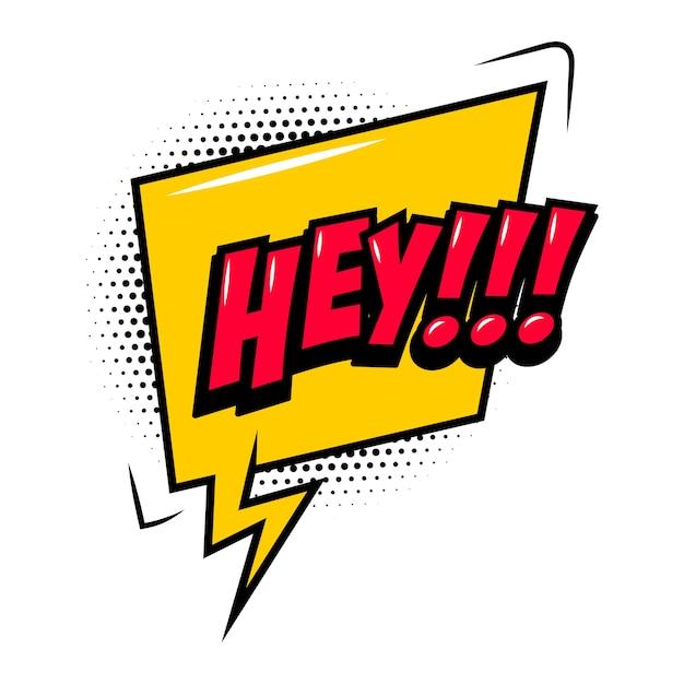 Hey!!! Expression De Style Bande Dessinée Avec Bulle De Dialogue Vecteur Premium
