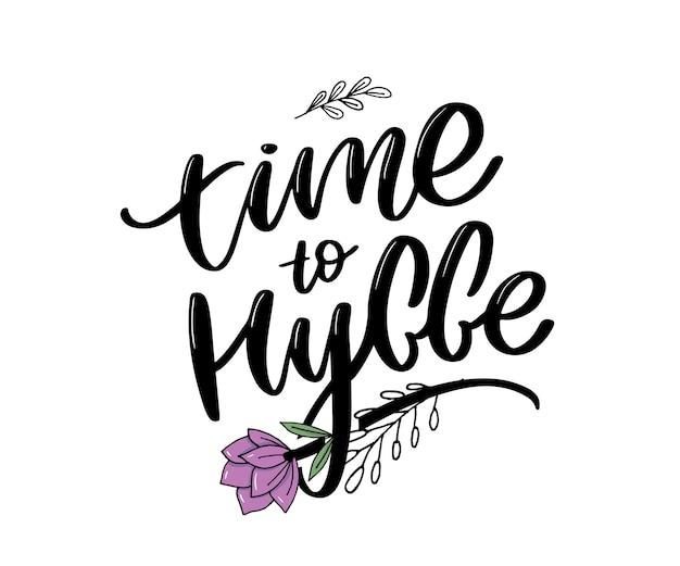 Il est temps d'hygger. citation inspirante pour les médias sociaux et les cartes Vecteur Premium