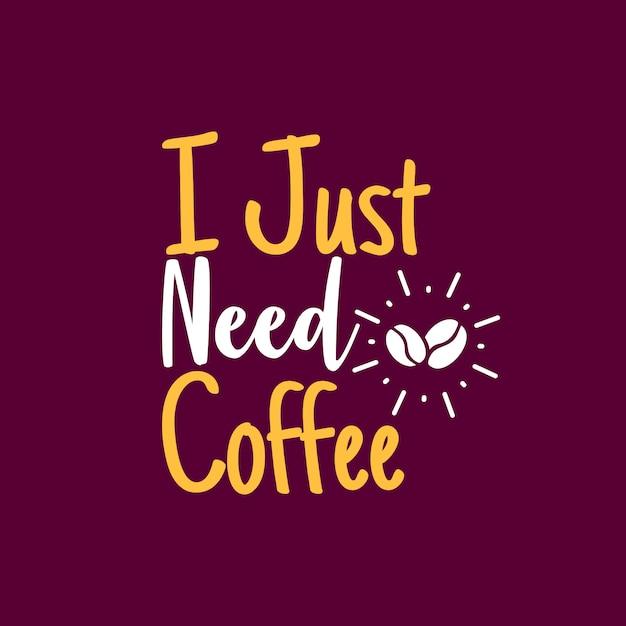 J'ai juste besoin d'un café Vecteur Premium