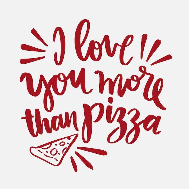 Je T'aime Plus Que Le Lettrage De Pizza Vecteur gratuit