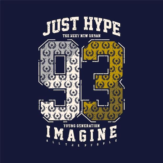 Juste Hype Avec Neuf Trois Chiffres Typographie Graphique D'icône De Collège De Sport Pour L'impression De T-shirt Vecteur Premium