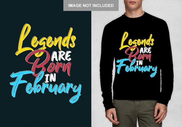 Les légendes naissent en février. typographie design pour t-shirt Vecteur Premium