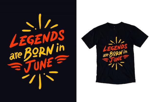 Les Légendes Sont Nées Dans La Conception De T-shirt Typographie Juin Vecteur Premium