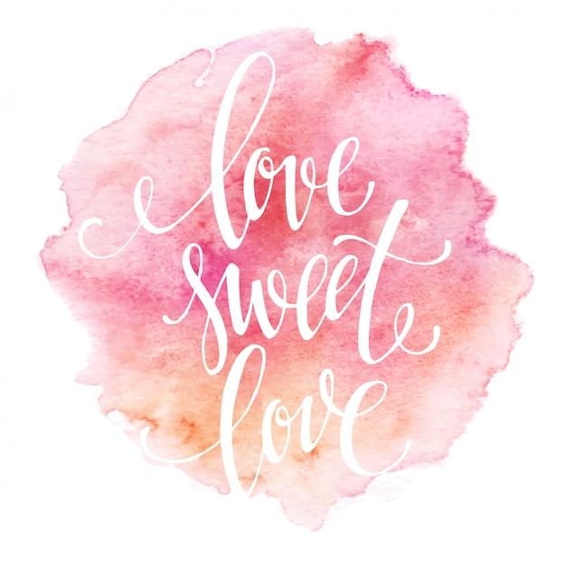 Lettrage Aquarelle Amour Doux Amour. Illustration Vectorielle Vecteur Premium
