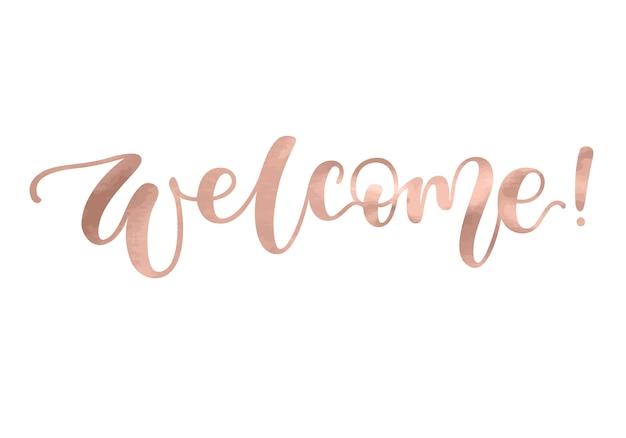 Lettrage De Bienvenue. Texte De Belle Rose Métallique Calligraphie Fashion. Vecteur Premium