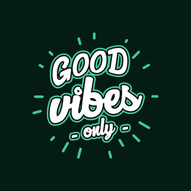Lettrage de bonnes vibrations avec message de motivation Vecteur Premium
