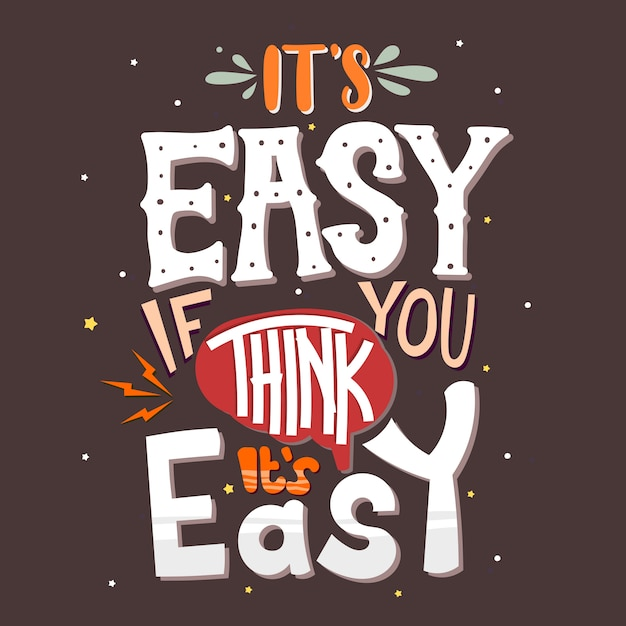 Lettrage dessiné à la main. c'est facile si vous pensez que c'est facile Vecteur Premium