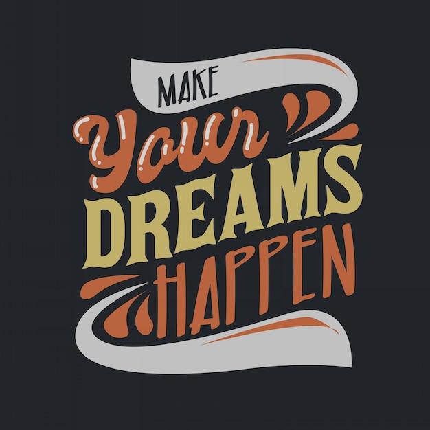 Lettrage inspirant citations typographie font de vos rêves Vecteur Premium