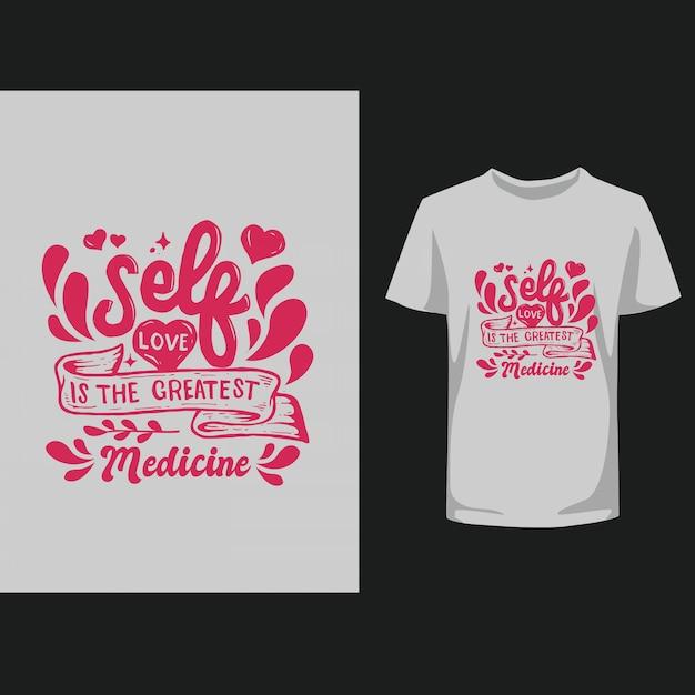 Lettrage d'inspiration typographie citations conception de t-shirt self love Vecteur Premium