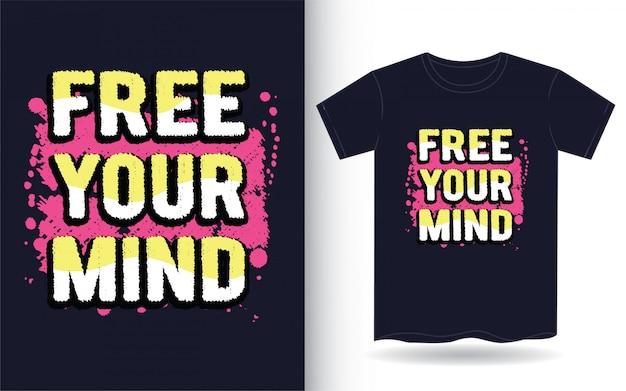 Libérez la typographie de votre esprit pour le t-shirt Vecteur Premium
