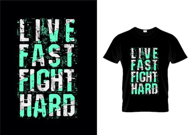 Live fast fight hard lettrage de typographie pour la conception de t-shirts Vecteur Premium