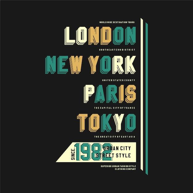 Londres New York Paris Tokyo T-shirt De Typographie élégant Vêtements Pour Impression Vecteur Premium
