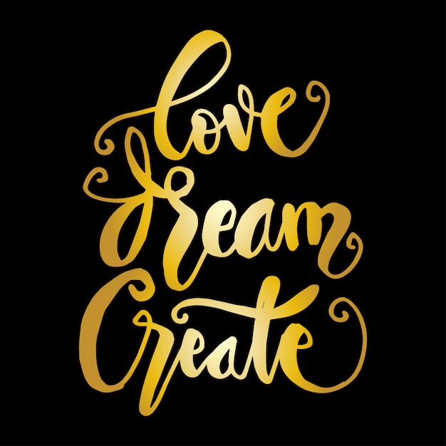 Love Dream Create Vector Illustration De Lettrage à La Main Vecteur Premium