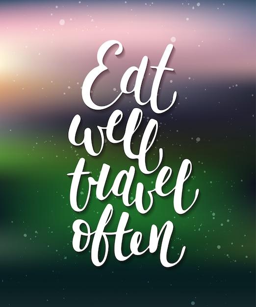 Mangez Bien, Voyagez Souvent, Calligraphie Moderne Vecteur Premium