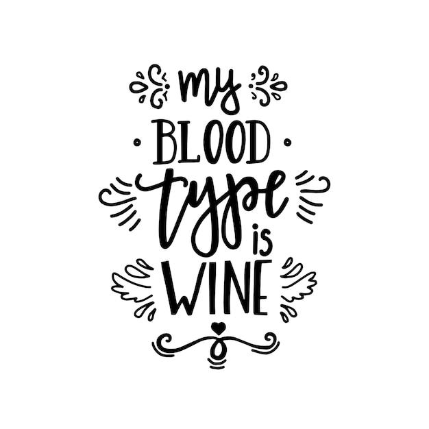 Mon Groupe Sanguin Est Le Vin Typographie Dessinée à La Main Vecteur Premium