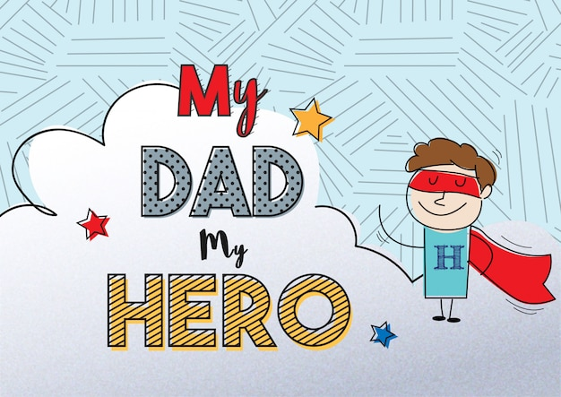 Mon père est mon héros, pour la fête des pères Vecteur Premium