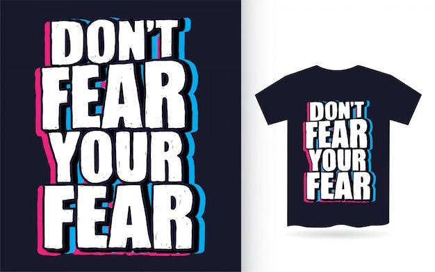 Ne Craignez Pas Votre Peur Typographie Dessinée à La Main Pour T-shirt Vecteur Premium